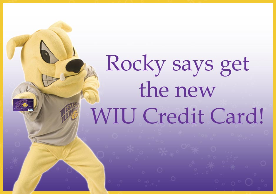 Rocky says get the WIU credit card