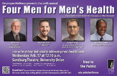 The Western Illinois University Employee Wellness committee will present the sixth annual ''Four Men for Men's Health'' at 12:10 p.m. Wednesday, Feb. 17 in the University Union Sandburg Theatre. The event is open free to the public.