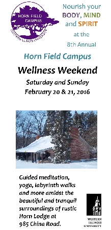 The eighth annual Wellness Weekend at Western Illinois University's Horn Field Campus (HFC) is set for Saturday-Sunday, Feb. 20-21. The weekend retreat will be full of activities to nourish the mind, body and spirit and is $65 per person.