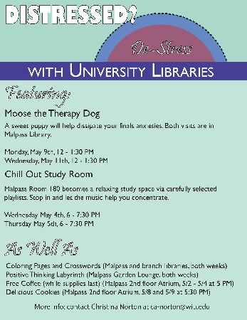 To help students cope with the unique pressure that comes with preparing for final exams, Western Illinois University Libraries will once again offer opportunities for stress relief within the Leslie F. Malpass Library and the branch libraries.