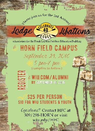 This year, Lodge and Libations—an event to help raise funds to construct a premier outdoor educational facility at Western Illinois University's Horn Field Campus—will also celebrate the 40th anniversary of the Environmental, Conservation and Outdoor Education Expedition (ECOEE) program at WIU. The cost to attend Lodge and Libations is $25, $10 for students, and online registration for both is available at www.wiu.com/web-apps/Alumni/.
