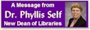 A Message from Dr. Phyllis Self - New Dean of Libraries