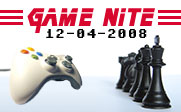 Image of a video game controller facing one side of a chess board with the text Game Nite 12-04-2008.