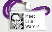 A name tag with Erin Waters head shot and the text Meet Erin Waters