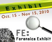 Forensics Exhibit from October 15th through November 15th.