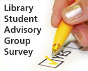 Photo of a person checking a box marked yes with the text Library Student Advisory Group Survey