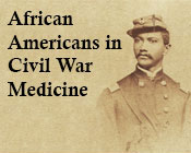 Photo of Alexander T. Augusta with the text Avrican Americans in Civil War Medicine