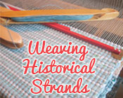 Photo of a weaving loom with the text Weaving Historical Strands