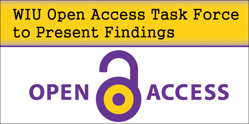 Image with heading WIU Open Access Task Force to Present Findings. Graphic with padlock and text saying Open Access