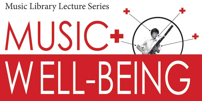 Picture of man playing bassoon with health icons surrounding him. Text aout Music Library Lecture Series