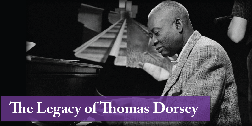Black and white photo of Thomas Dorsey at piano with title of the event text overlay.