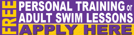 Free Personal Training or Adult Swim Lessons - Apply Here