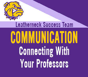 Leatherneck Success Team - Communication - Connecting With Your Professors